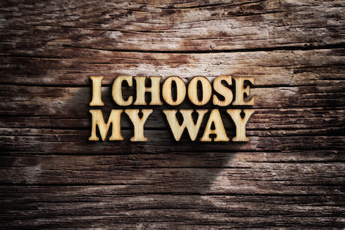 I choose My Way. Words on old wooden board.